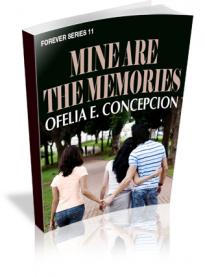 Forever Series Part 11 : Mine Are The Memories
