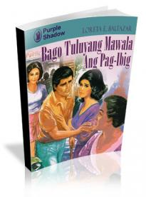 Bago Tuluyang Mawala Ang PagIbig by Loreta E. Baltazar