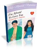 I'm Afraid To Love You