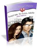 Lead Me To Love, Adelle